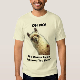llama, OH NO!, The Drama Llama, Followed You Home! T Shirt