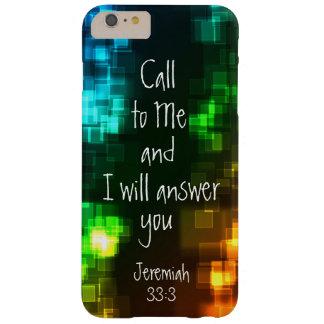 Llamada a mí 33:3 de Jeremiah del verso de la Funda De iPhone 6 Plus Barely There