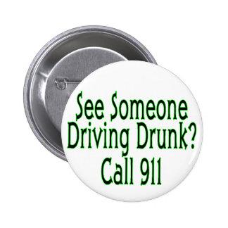 Llamada de conducción borracha 911 pin redondo 5 cm