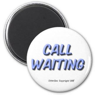 Llamada en espera imán de frigorífico