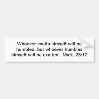 Llamado a la humildad pegatina para auto