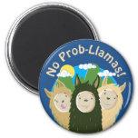 Llamas Have No Prob-Llamas 2 Inch Round Magnet