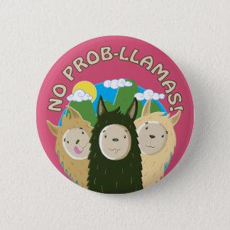 Llamas Have No Prob-Llamas Pinback Button