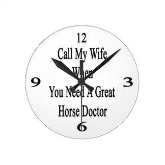 Llame a mi esposa cuando usted necesita a un gran reloj de pared