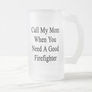 Llame a mi mamá cuando usted necesita a un buen bo tazas de café