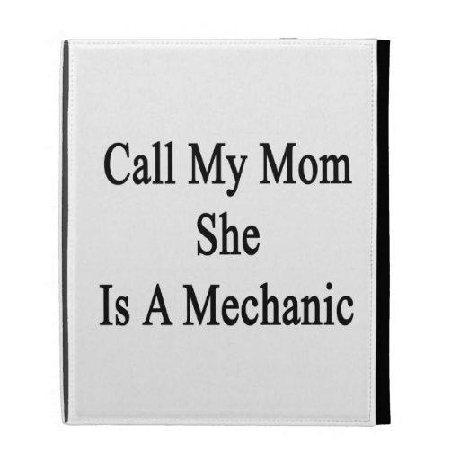 Llame a mi mamá que ella es mecánico