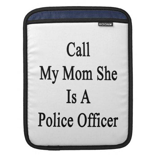Llame a mi mamá que ella es oficial de policía manga de iPad