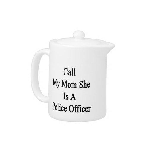 Llame a mi mamá que ella es oficial de policía