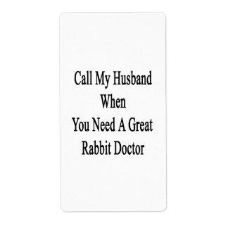 Llame a mi marido cuando usted necesita un gran etiqueta de envío