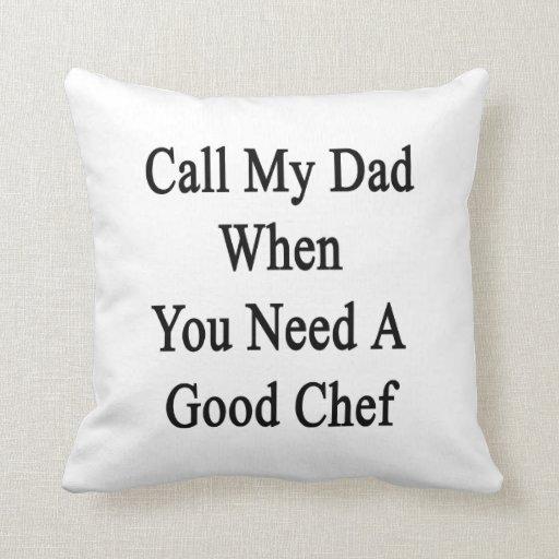 Llame a mi papá cuando usted necesita a un buen co almohada