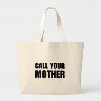 Llame a su madre bolsa tela grande