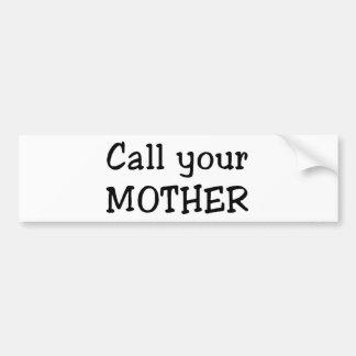Llame a su madre pegatina para auto