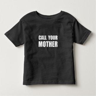 Llame a su madre remera