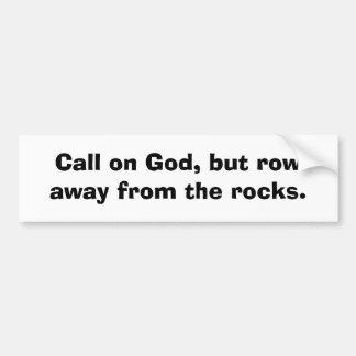Llame en dios, pero fila lejos de las rocas etiqueta de parachoque