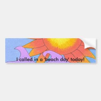 """¡Llamé en un """"día de la playa"""" hoy! pegatina para  Pegatina Para Auto"""