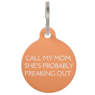 Llame mi placa de identificación de la mamá placa de mascota
