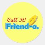 Llámelo Friendo ningún diseño del país Etiqueta Redonda