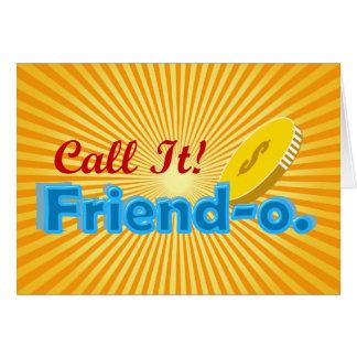 Llámelo Friendo ningún diseño del país Tarjeta De Felicitación