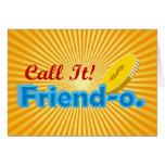 Llámelo Friendo ningún diseño del país Tarjetas