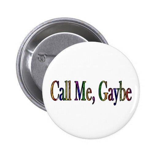 Llámeme Gaybe Pin Redondo 5 Cm