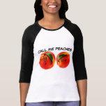 Llámeme los melocotones camiseta