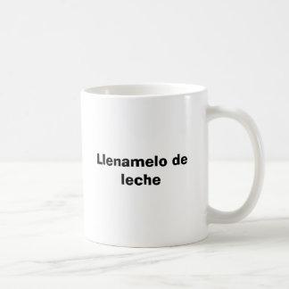 Llenamelo de leche coffee mug