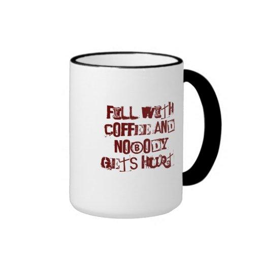 Llene de CAFÉ y nadie consigue daño Tazas De Café