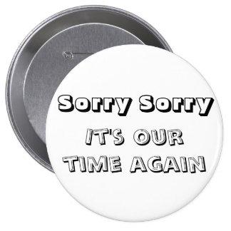 Llene el botón 1 triste triste pin redondo de 4 pulgadas