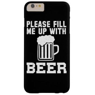 Lléneme por favor de la cerveza funda para iPhone 6 plus barely there