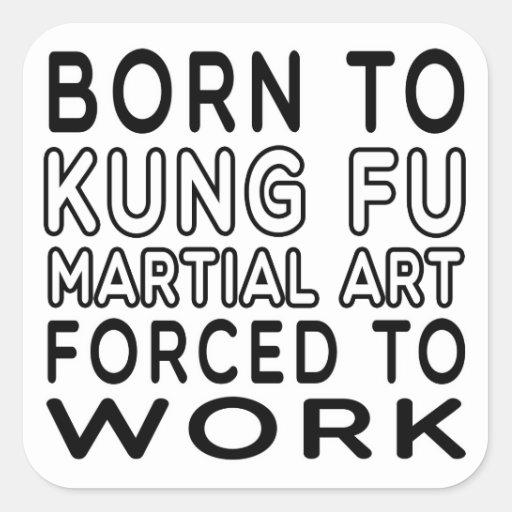 Llevado al arte marcial de Kung Fu forzado para Calcomanía Cuadradas Personalizada