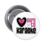 Llevado al corazón del Karaoke Pin