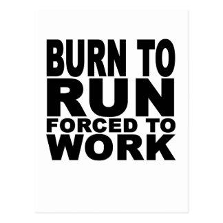 llevado correr forzado para trabajar T-Shirts.png Postales