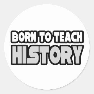 Llevado enseñar a historia pegatina redonda