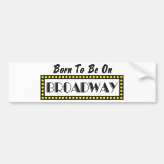 Llevado estar en Broadway Etiqueta De Parachoque