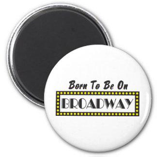 Llevado estar en Broadway Imán Para Frigorífico
