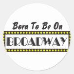 Llevado estar en Broadway Pegatina Redonda