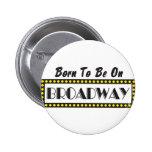 Llevado estar en Broadway Pin Redondo 5 Cm