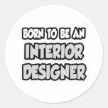 Llevado ser un interiorista etiqueta redonda