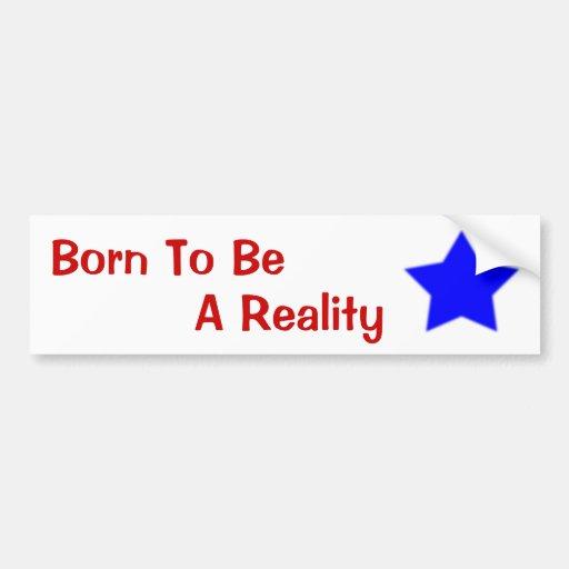Llevado ser una estrella de la realidad pegatina de parachoque