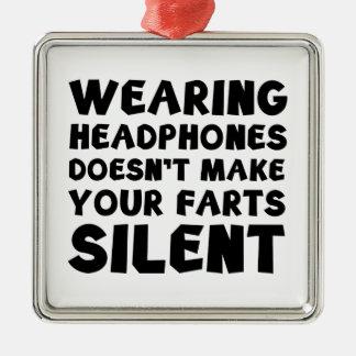 Llevar los auriculares no hace su farts silencioso adorno