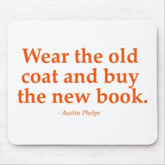 Lleve la capa vieja y compre el nuevo libro mousepad