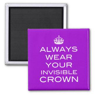 Lleve siempre su corona invisible - imán