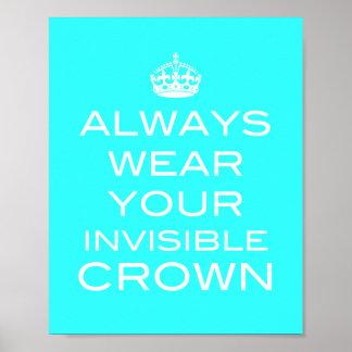 Lleve siempre su corona invisible - impresión del póster