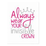 Lleve siempre su corona invisible tarjetas postales
