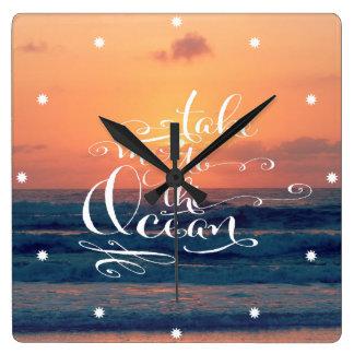 Lléveme al océano reloj cuadrado