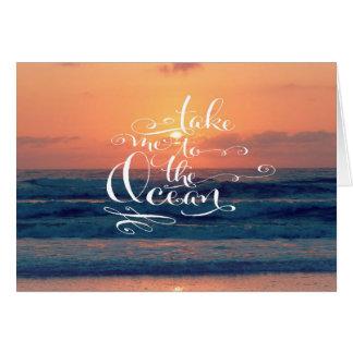 Lléveme al océano tarjeta de felicitación