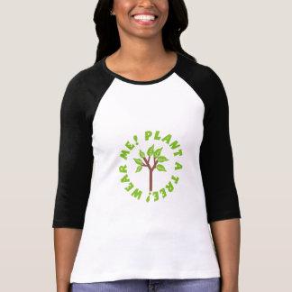 ¡Lléveme! ¡Plante un árbol! Camisetas