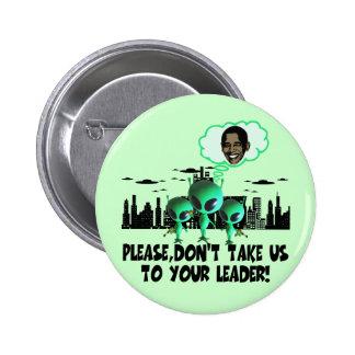 Llévenos a su parodia Obama anti del líder Pin Redondo De 2 Pulgadas