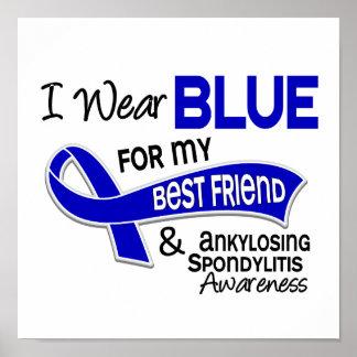 Llevo al mejor amigo azul 42 Spondylitis Ankylosin Poster