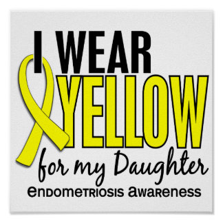 Llevo el amarillo para mi endometriosis de la hija póster